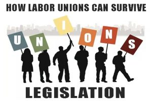 UNION-LABOR-SURVIVAL-LEGISLATION